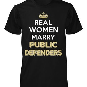 Real Women Marry Public Defenders. Cool Gift - Unisex Tshirt
