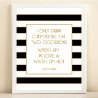 Black, White, and Gold Coco Chanel 'I Only Drink Champagne on Two Occasions. When I am in Love & When I am not' print poster