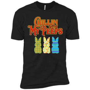 Chillin With My Peeps T-shirt Funny Easter Bunny Rabbit Tee Next Level Premium Short Sleeve Tee