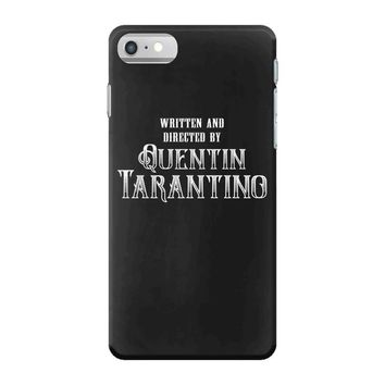 Written and Directed by Quentin Tarantino iPhone 7 Case