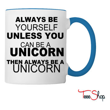 be a unicorn be yourself - bananaharvest Coffee & Tea Mug