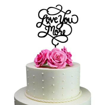 Wedding Cake Topper Love You More  Decoration Marriage