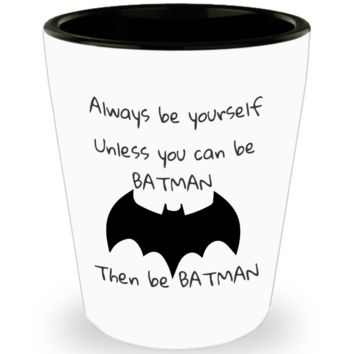 Be Batman Short Glass
