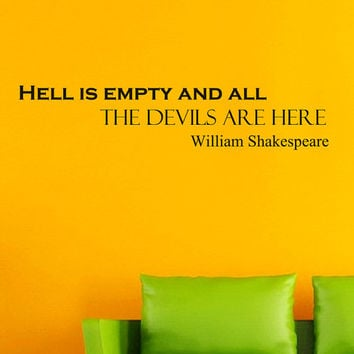 Wall Vinyl Decal Quote Sticker Home Decor Art Mural Hell is empty and all the devils are here William Shakespeare Z197