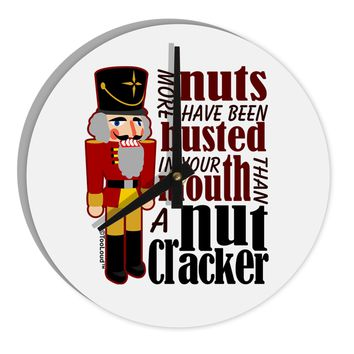 """More Nuts Busted - Your Mouth 8"""" Round Wall Clock  by TooLoud"""