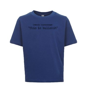 [reads horoscope] This Is Bullsh*t Unisex Kid's Tee