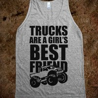 TRUCKS ARE A GIRL'S BEST FRIEND