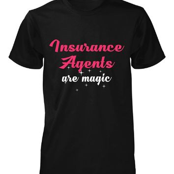 Insurance Agents Are Magic. Awesome Gift - Unisex Tshirt