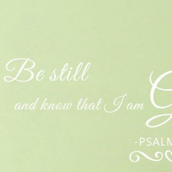Christian Vinyl Wall Decals - Be Still and Know That I Am God