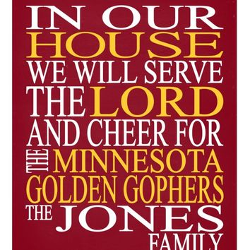 In Our House We Will Serve The Lord And Cheer for The Minnesota Golden Gophers Personalized Christian Print - sports art - multiple sizes