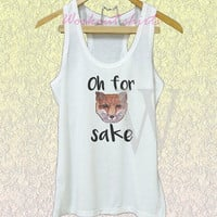 Oh for fox sake tshirt wild animal quotes white tank/grey dress/ v neck shirts XS S M L XL women tops