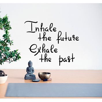 Vinyl Wall Decal Inhale Future Exhale Past Motivation Quote Stickers Mural 22.5 in x 18.5 in gz165