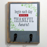Begin each day with a thankful heart Art Print with Hooks, 8 x 10, Wall Organizer, Entryway, Wedding Gift, Anniversary Gift, Birthday Gift,