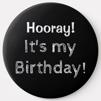 Hooray It's My Birthday! Button