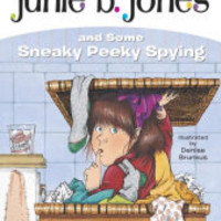 Junie B. Jones and Some Sneaky Peeky Spying (Junie B. Jones Series #4)
