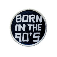 Patch - Born in the 90's Patch - Heat Seal / Iron on Patch for jackets, shirts, tote bags, hats, beanies, cases and more!!