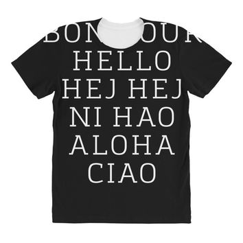 hello 7 languages hola bonjour ni hao chinese french italian All Over Women's T-shirt
