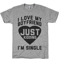 Boyfriend Jokes, Single Shirts, Love Tops, Tees, Relationship, Cute Tops, gifts