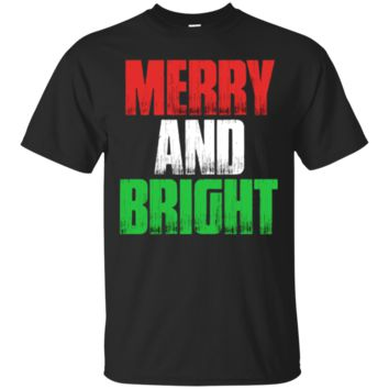 Merry And Bright T-Shirt Hoodie Funny Christmas Holiday Gift Saying