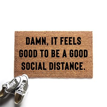 Damn It Feels Good to Keep A Social Distance Doormat