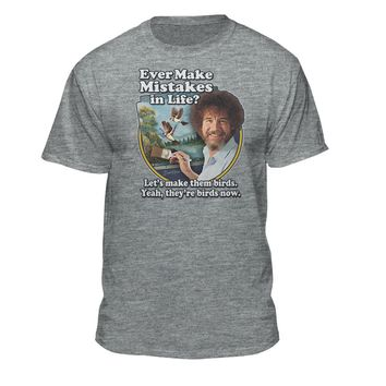 "Bob Ross ""Make Mistakes Into Birds"" Official Licensed Graphic T-Shirt  for Men and Women"