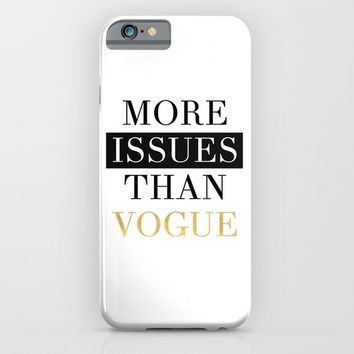MORE ISSUES THAN VOGUE iPhone & iPod Case by deificus Art