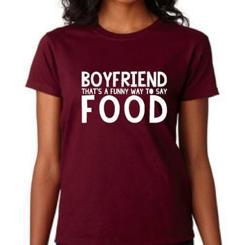 Boyfriend That's A Funny Way To Say from teeituptees