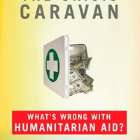 The Crisis Caravan: What's Wrong with Humanitarian Aid? Paperback – August 30, 2011
