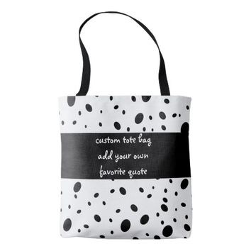 custom quote tote add a quote black and white dots