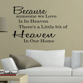 Because Someone We Love is in Heaven Wall Quote Decal Vinyl Art Lettering Home Decor Sign (150)