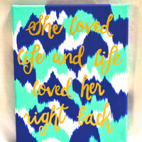 Quote Canvas: She loved life and life loved her right back