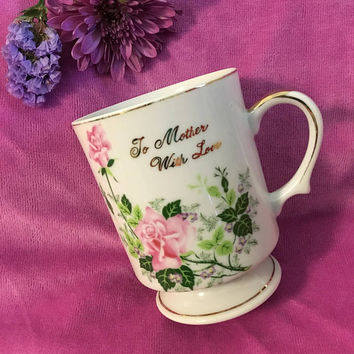 To Mother With Love Mug Vintage Pink and White Floral Cup With Mom Message in Gold Mothers Day Mom Birthday Gift Flower Bouquet Holder Vase