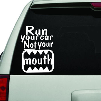 Run Your Car Not Your Mouth JDM Car Truck Window Windshield Lettering Decal S...