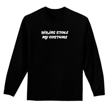 Ninjas Stole My Costume - Halloween Adult Long Sleeve Dark T-Shirt