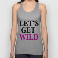 Let's Get Wild Unisex Tank Top by productoslocos