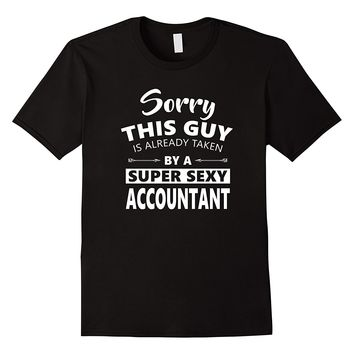 Sorry This Guy Is Already Taken By A Super Sexy Accountant
