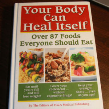 Your Body Can Heal Itself Over 87 Foods Everyone Should Eat Book Hardback