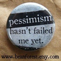 pessimism hasn't failed me yet by beanforest on Etsy