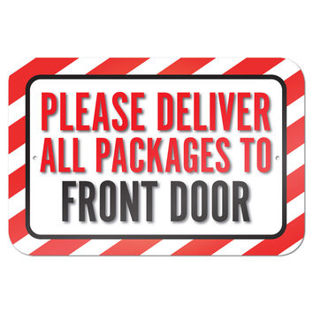 """Please Deliver All Packages To Front Door 9"""" x 6"""" Metal Sign"""
