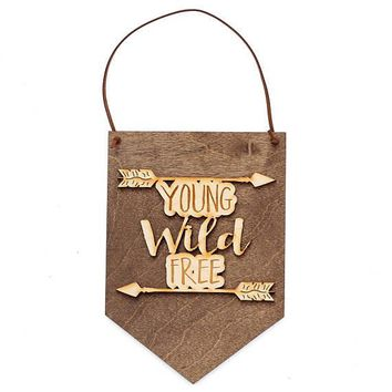 """Young Wild Free"" - Wooden Wall Banner"