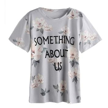 SOMETHING ABOUT US Letter Print Flower Funny T-Shirt Women Fashion Tops Tumblr Graphic tees Summer Style tshirt outfit t shirts
