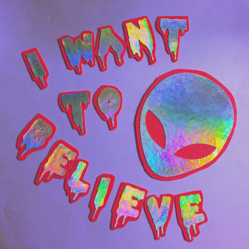 Alien and I WANT TO BELIEVE  X-Files Fan Dripping Font Silver Hologram Creepy Cute Patch Pack