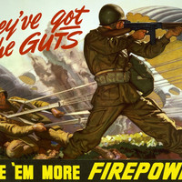 They've Got The Guts--Give 'em More Firepower  / Dean Cornwell.
