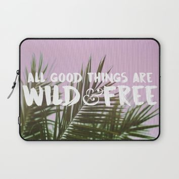Wild & Free Laptop Sleeve by leahdaniellle