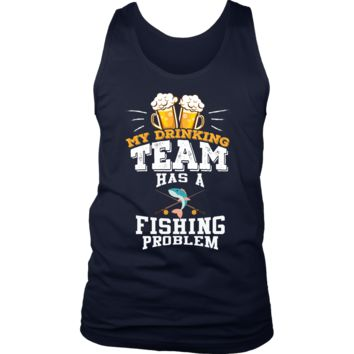 Men's My Drinking Team Has A Fishing Problem Tank Top - Funny Gift