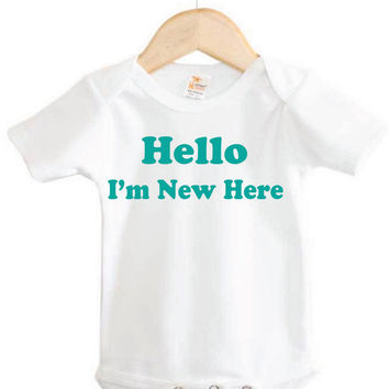Baby Onesuit // Hello I'm New Here Onesuit // Newborn apparel // New Baby