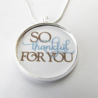 Thankful for you necklace--quote,sayings-friends jewelry,grateful necklace,best friends
