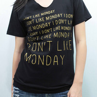 I Don't Like Monday T Shirts Tee shirt Women/Unisex handmade silk screen printing  size S