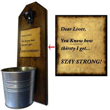 Stay Strong Liver Bottle Opener and Cap Catcher, Wall Mounted