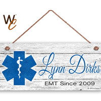 "Hero Sign, Custom EMT Sign, Personalized 6""x14"" Sign, Custom Name & Date, Emergency Medical Technician Sign, Gift, Made To Order"